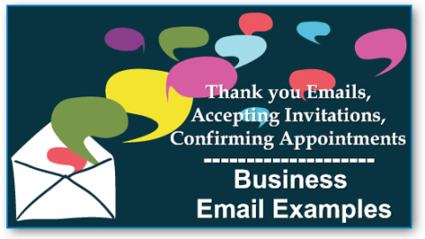 Business Email Examples: Thank you Emails, Accepting Invitations, Confirming Appointments