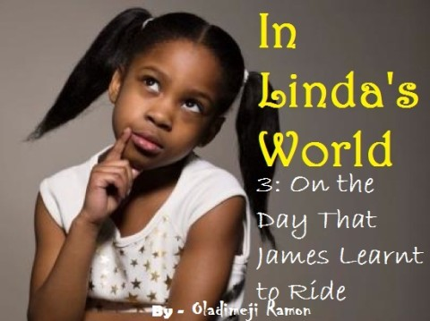 IN LINDA'S WORLD III: On the Day That James Learnt to Ride