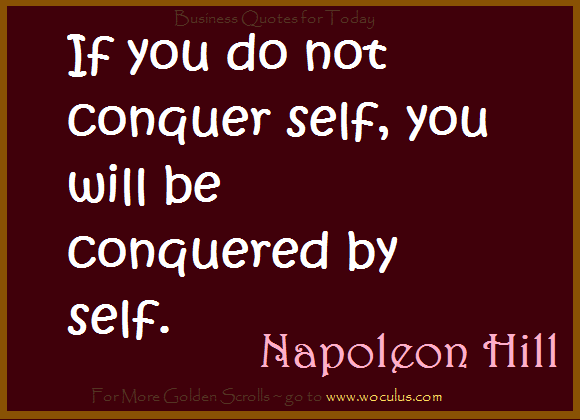 Conquer Self - To the Men Building Great Businesses