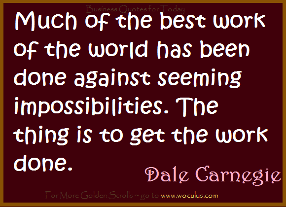 Much of the best work of the world has been done against seeming