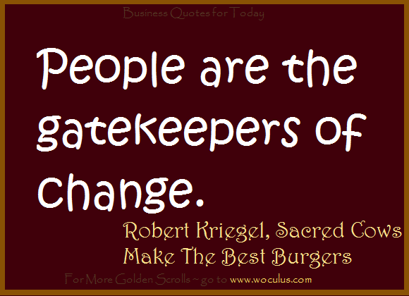 People are the gatekeepers of change