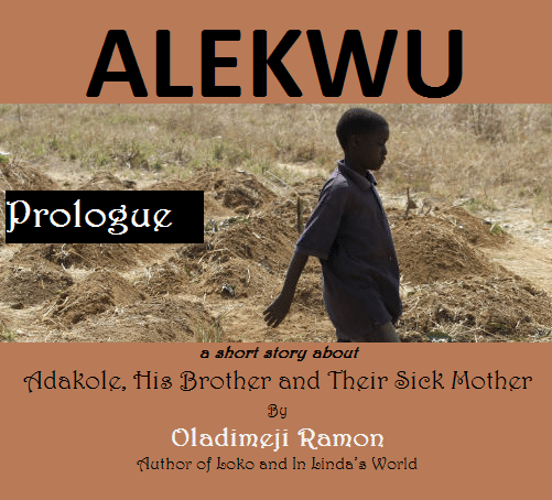 ALEKWU Prologue – Adakole, His Brother and Their Sick Mother