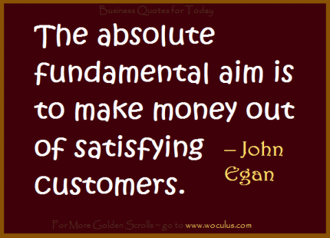 Satisfying Customers – To the men building great businesses