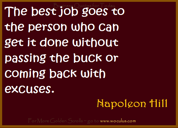 The best job goes to the person who can get it done without passing the buck or