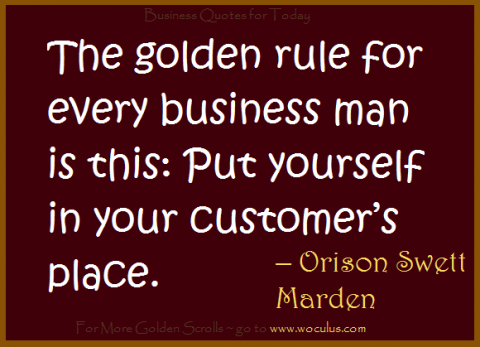 Put Yourself in the Customer's Place – To the men building great businesses