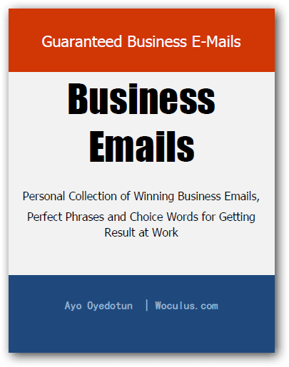 Guaranteed Business Emails (Tips and Samples) - FREE eBook